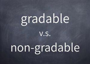 [018]gradable v.s. non-gradable
