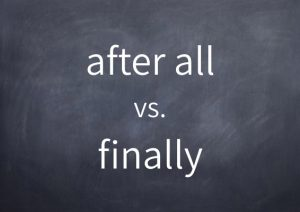 031-after-all-vs-finally