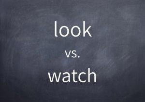 042-look-vs-watch