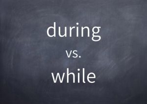 050-during-vs-while