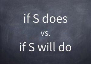 067-if-s-does-vs-if-s-will-do