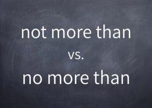 071-not-more-than-vs-no-more-than