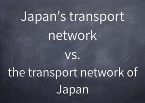 077-japans-transport-network-vs-the-transport-network-of-japan
