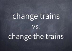 080-change-trains-vs-change-the-trains