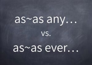 079-asas-any-vs-asas-ever